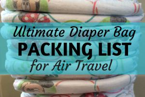 Diaper Bag Air Travel Packing List