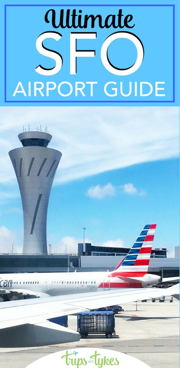 Flying into or connecting through San Francisco International Airport? The complete SFO guide for travelers, including families with kids.