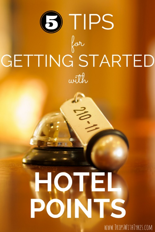 5 Tips for Getting Started With Hotel Points