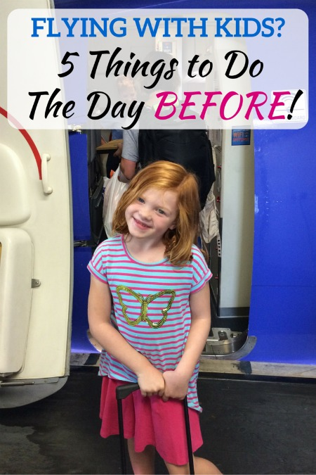5 Things to Do the Day Before You Fly with Kids